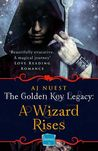 A Wizard Rises by A.J. Nuest