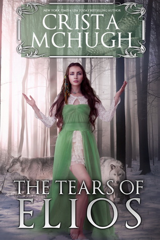 The Tears of Elios by Crista McHugh