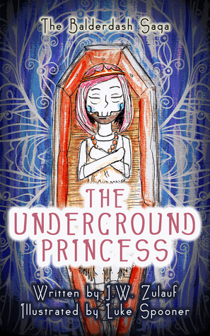 The Underground Princess by J.W. Zulauf
