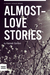 Almost-love Stories, A Coll...