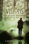 Visions (The Secret Watchers, #1)