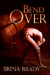 Bend Over (Bend Over Series #1)