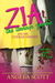 ZIA, The Teenage Zombie & The Undead Diaries