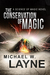 The Conservation of Magic by Michael W. Layne