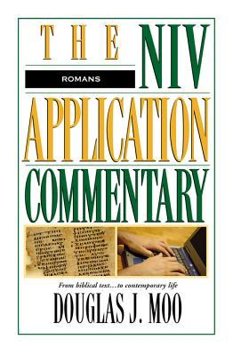 Romans : from Biblical text to contemporary life (The NIV Application Commentary, New Testament #6)