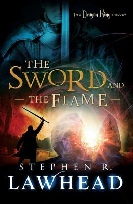 The Sword and the Flame: The Dragon King Trilogy - Book 3