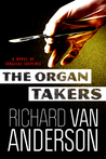 The Organ Takers: A Novel of Surgical Suspense