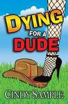 Dying for a Dude (Laurel McKay Mysteries #4)
