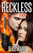 RECKLESS - Part 3 (The RECKLESS, #3)