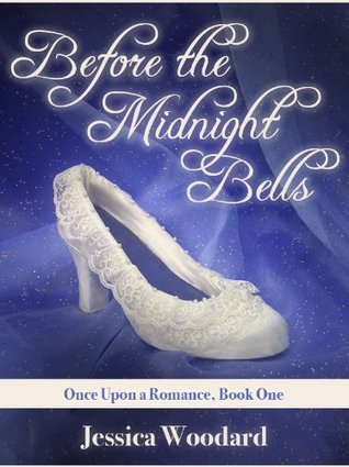Free Download Before the Midnight Bells (Once Upon A Romance #1) PDF by Jessica Woodard