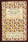 Have You An Educated Heart?