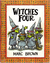 Witches Four (Parents Magazine Read Aloud Originals)