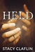 Held by Stacy Claflin