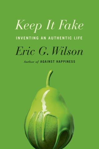 Keep It Fake: Inventing an Authentic Life