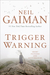 Trigger Warning by Neil Gaiman
