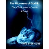 The Universes of God 2: The Chronicles of Jesus Christ