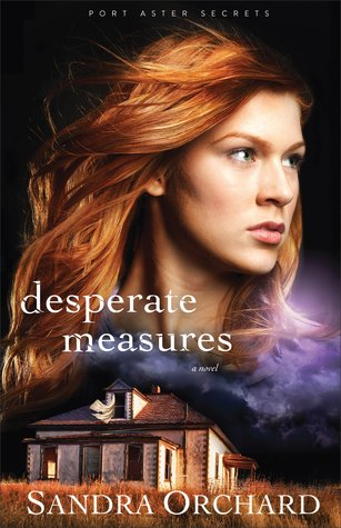 Desperate Measures by Sandra Orchard