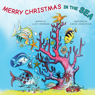 Merry Christmas in the Sea by Lucy Herman