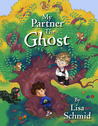 My Partner the Ghost by Lisa Schmid