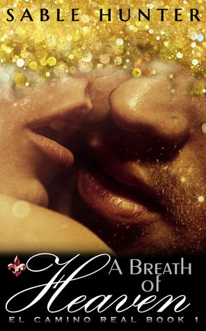 A Breath of Heaven (El Camino Real, #1)