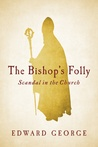 The Bishop's Folly: Scandal in the Church
