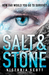 Salt & Stone by Victoria Scott