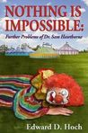 Nothing is Impossible: Further Problems of Dr Sam Hawthorne