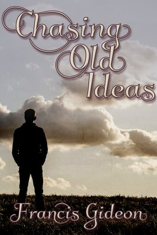 Chasing Old Ideas by Francis Gideon