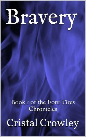 Bravery (The Four Fires Chronicles, #1)