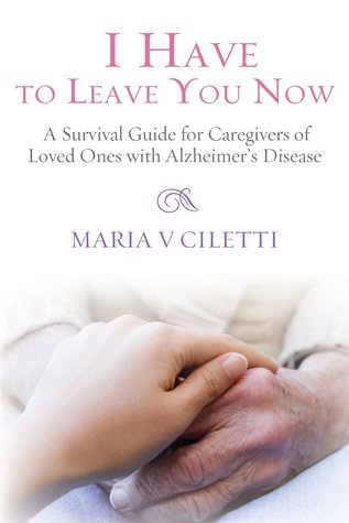 I Have to Leave You Now by Maria V. Ciletti