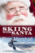 Skiing with Santa (Secrets in the Snow #1.5)