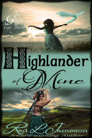 Highlander of Mine (The Glimpse Time Travel #2)