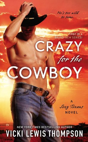Crazy For the Cowboy (Sexy Texans, #1)