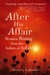 After His Affair: Women Rising from the Ashes of Infidelity