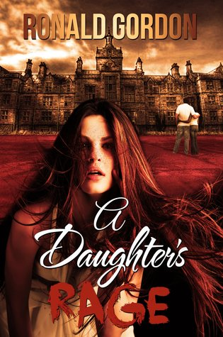 A Daughter's Rage by Ronald Gordon