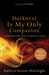 Darkness Is My Only Companion, Revised and Expanded Edition: A Christian Response to Mental Illness