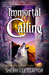 Immortal Calling by Sherri Lee Claytor