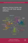 Media Evolution on the Eve of the Arab Spring