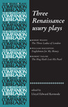 Three Renaissance Usury Plays: The Three Ladies of London, Englishmen for My Money, The Hog Hath Lost His Pearl