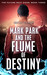 Mark Park and the Flume of Destiny by Brian Olsen