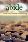 Abide: A Guide to Living in Intentional Community