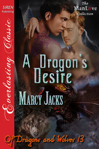 Free online download A Dragon's Desire (Of Dragons and Wolves #13) by Marcy Jacks PDF