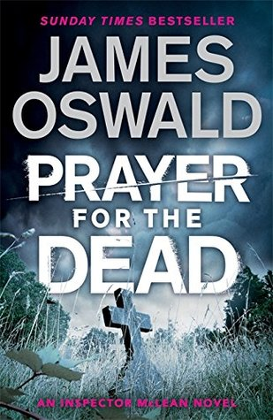 Prayer for the Dead (Inspector McLean #5)-Reup Req -  James Oswald
