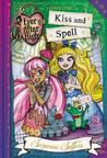 Kiss and Spell (Ever After High: A School Story, #2)