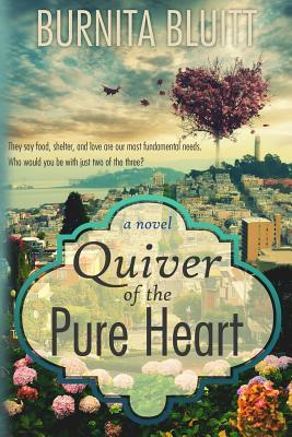 Quiver of the Pure Heart by Burnita Bluitt