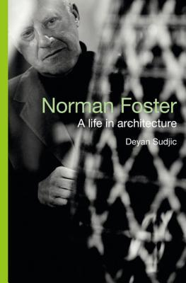 Get Norman Foster: A Life In Architecture iBook