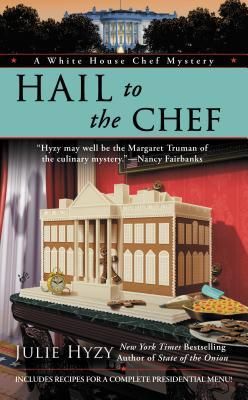Hail to the Chef by Julie Hyzy