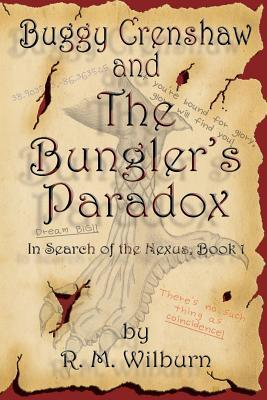 Buggy Crenshaw and the Bungler's Paradox by R.M. Wilburn