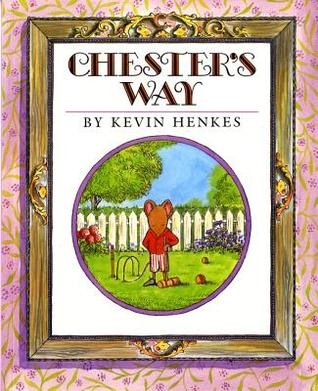Chester's Way by Kevin Henkes