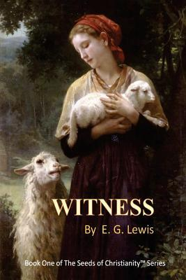 Witness (The Seeds of Christianity #1)